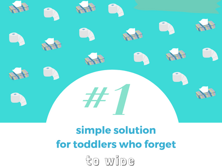 #1 Simple Solution for Toddlers Who Forget to Wipe