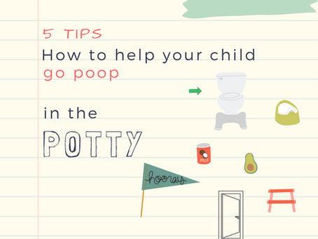 5 Tips: How to Help Your Child Go Poop in the Potty