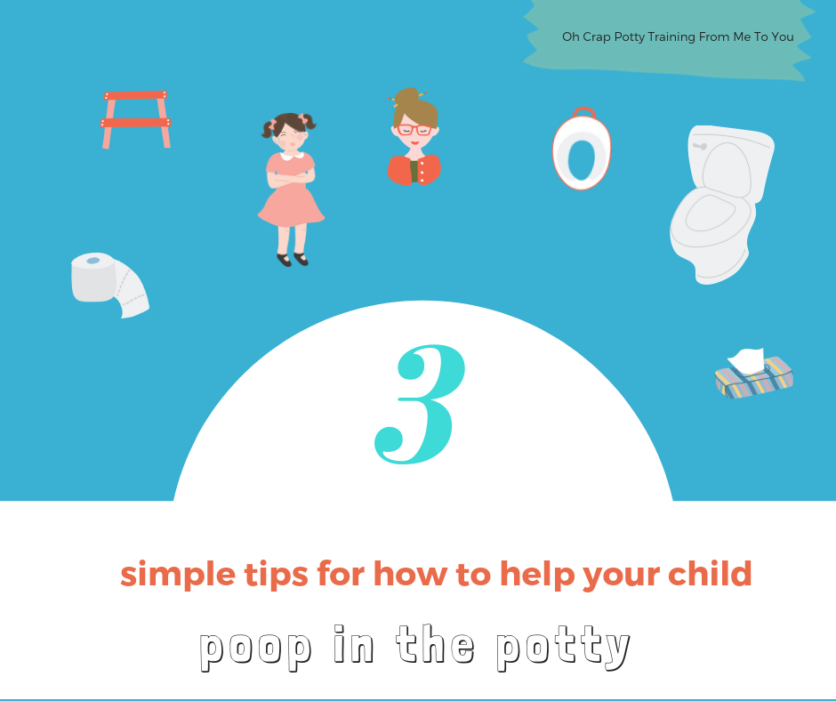 3 simple tips for how to hep your child poop in the potty