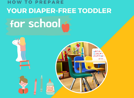 How to Prepare Your Diaper-Free Toddler For School