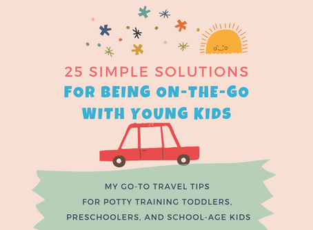 25 Simple Solutions for Being On-The-Go With Young Kids