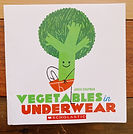 vegetablesinunderwear-toddlerbooks-ohcra