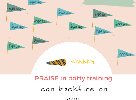 Warning: Praise in Potty Training Can Backfire on You