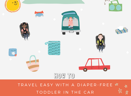 How to Travel Easy with a Diaper-Free Toddler in the Car