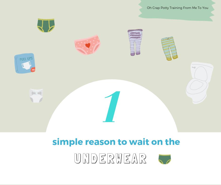 1 Simple Reason to Wait on the Underwear