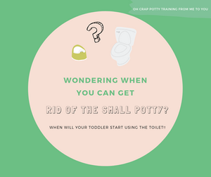 Wondering when you can get rid of the small potty