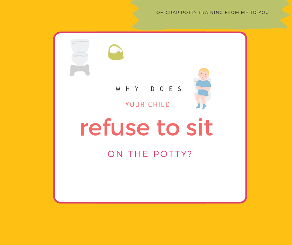 Why does your child refuse to sit on the potty