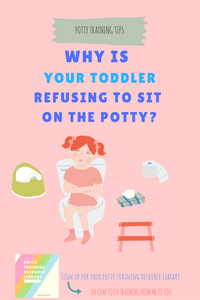 Why is your toddler refusing to sit on the potty?