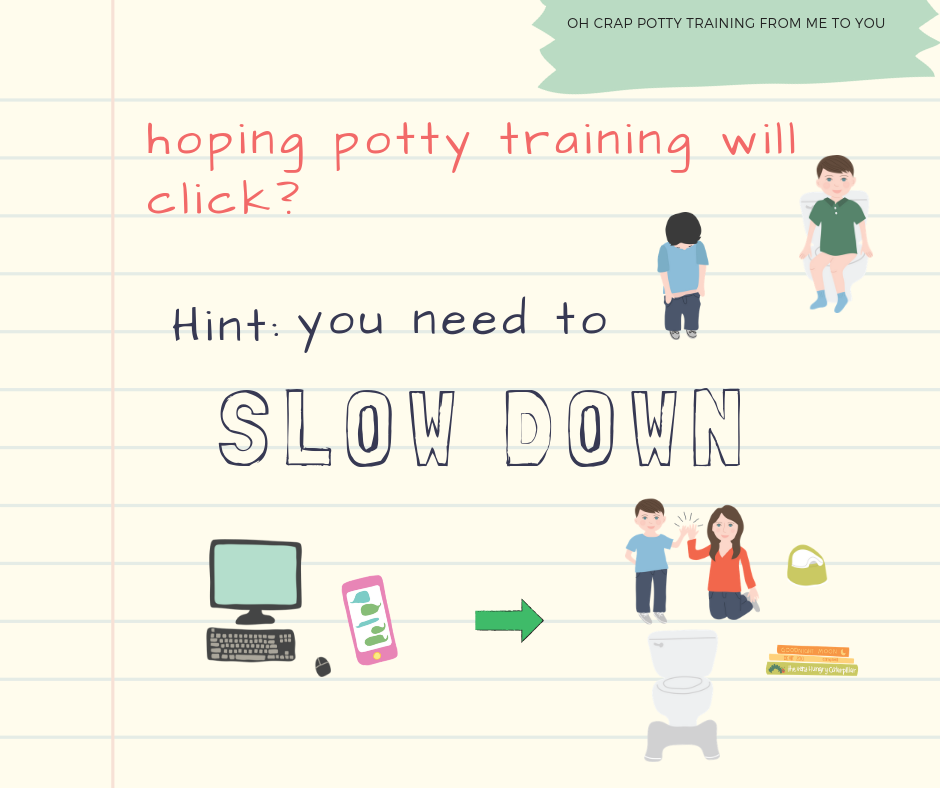 Potty training clicks when you slow down