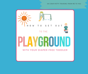 How to get out to the playground with your diaper-free toddler