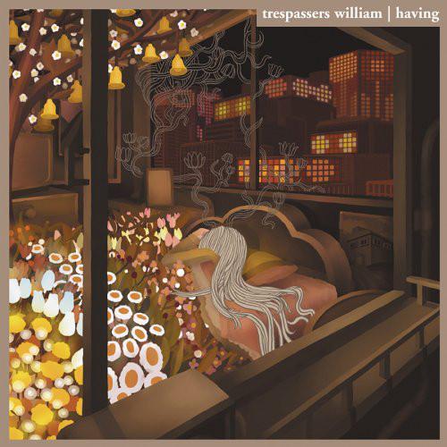 Trespassers William, Having, 2005