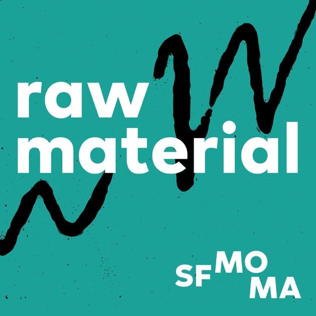 SFMOMA's Raw Material