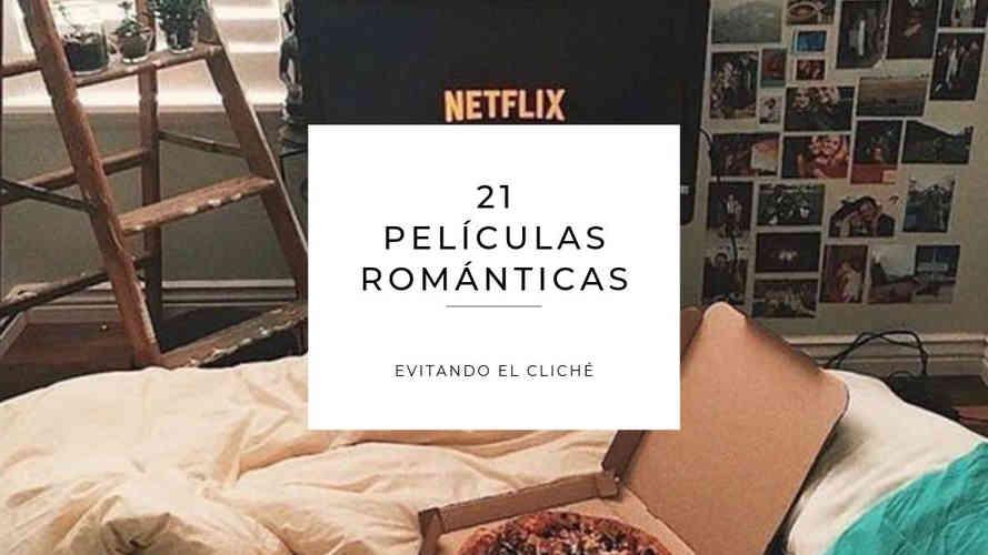 21 Películas románticas: Evitando el cliché