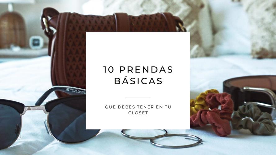 10 Prendas básicas que debes tener en tu clóset