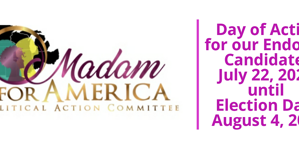 Madam for America's Day of Action for Our Endorsed Candidates