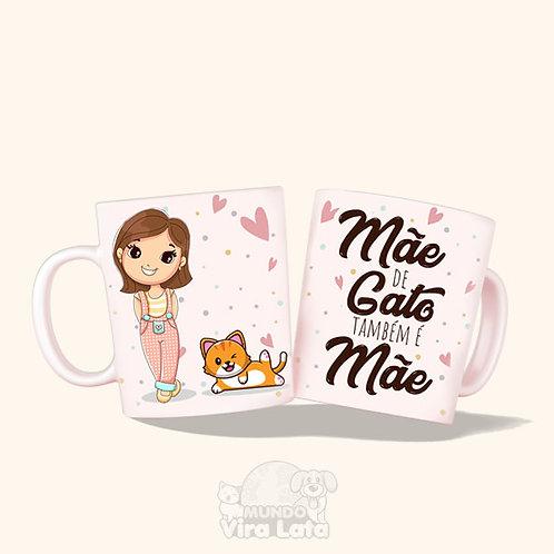 Caneca Porcelana - Mãe de Gato também é Mãe. Presente do Dia das Mães.