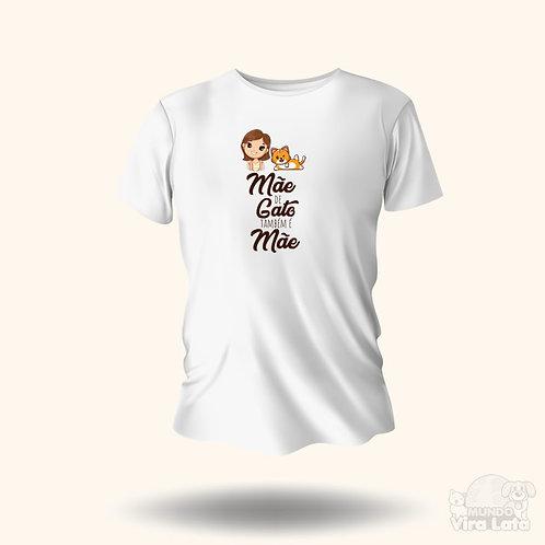 Camiseta - Mãe de gato também é mãe.