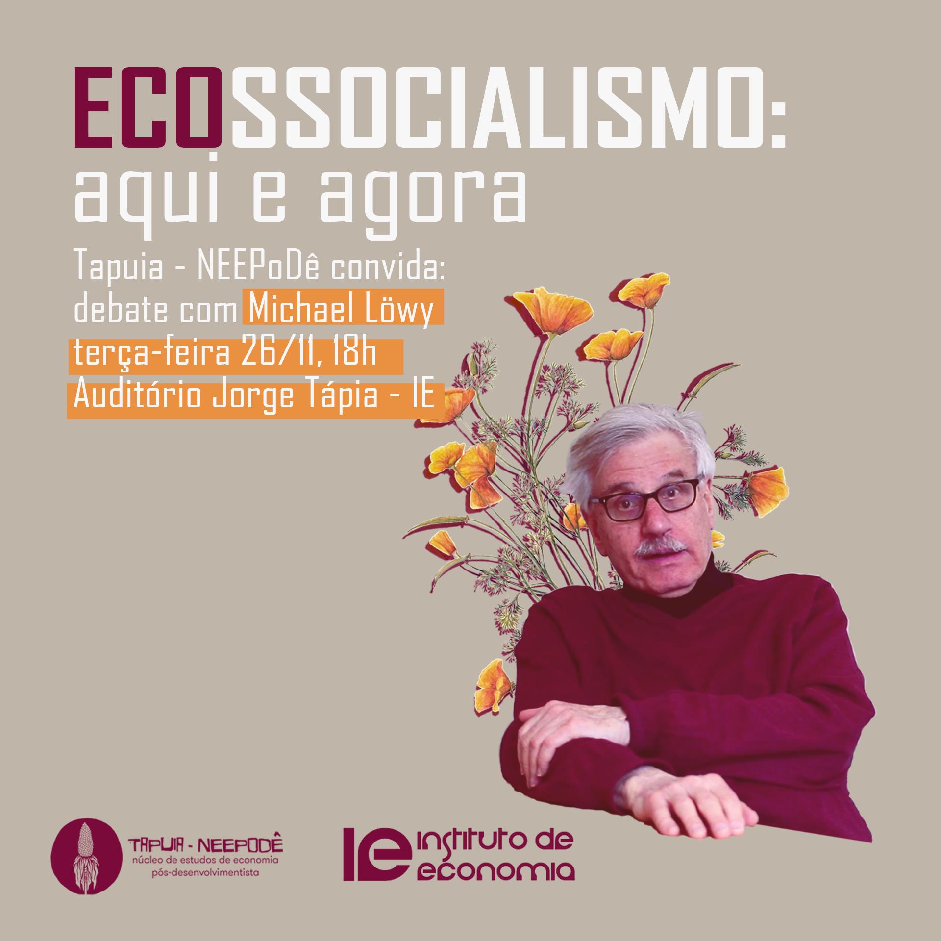 26/11/19 - Michael Löwy: Ecossocialismo: aqui e agora