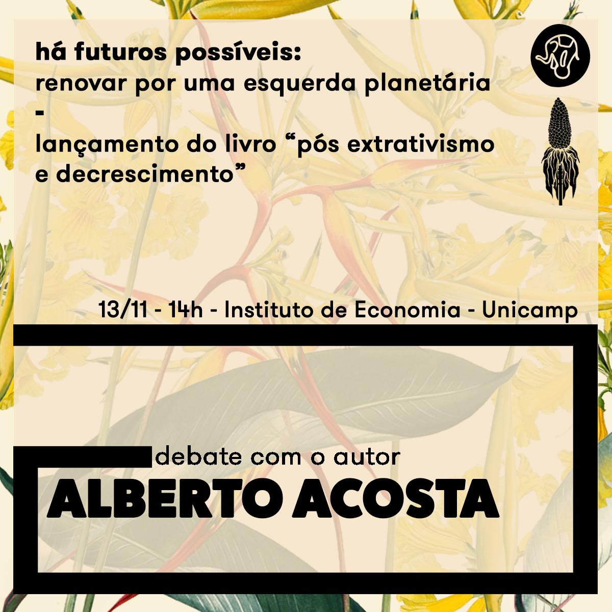 13/11/19 - Há futuros possíveis | com Alberto Acosta