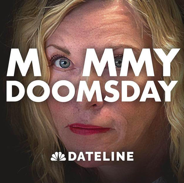 NBC's Dateline: 'Mommy Doomsday'