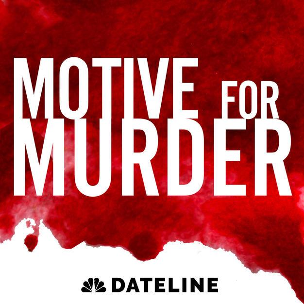 NBC's Dateline: 'Motive For Murder'