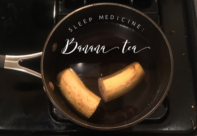 Sleep Medicine: Banana Tea