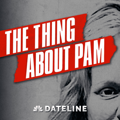 NBC's Dateline: 'The Thing About Pam'