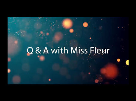 Video Q & A with Miss Fleur