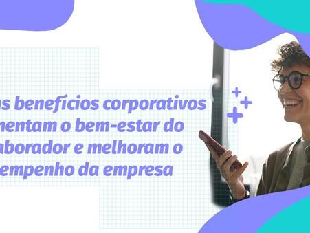 Benefícios Corporativos: Por que e quais oferecer?