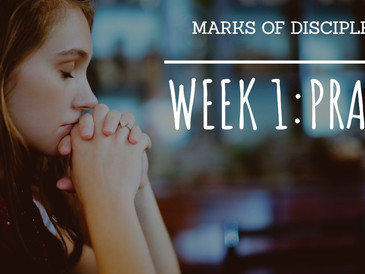 Marks of discipleship Week 1: Daily Prayer