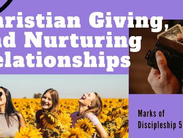 Marks of discipleship Week 5 & 6: Relationships & Generous Giving