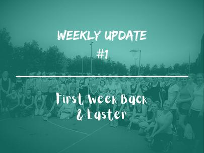 1st Week back - Weekly Update