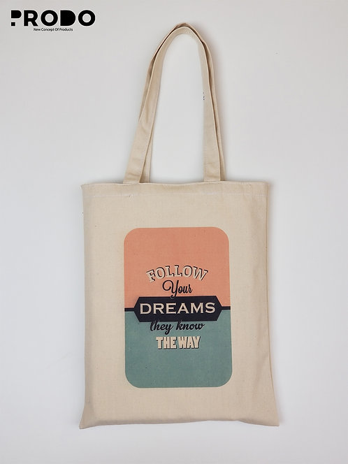 Tote Bag - Follow your dreams they know the way Design