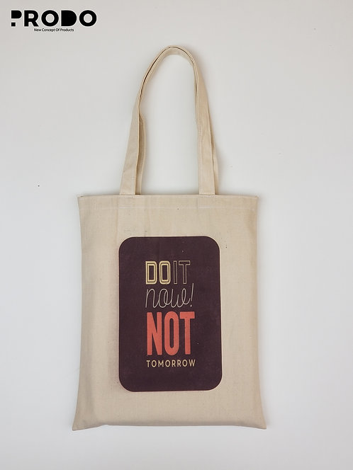Tote Bag - Do it Now not Tomorrow Design