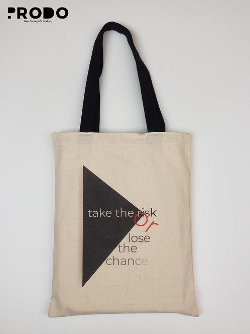 Tote Bag - Take the risk or lose the chance Design