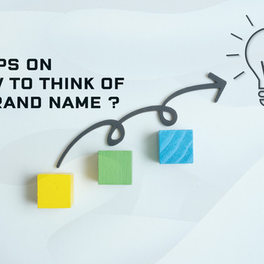 Steps on how to think of a Brand Name