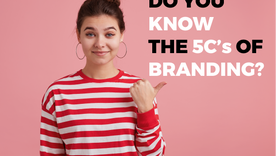 Do you know the 5C's of Branding?