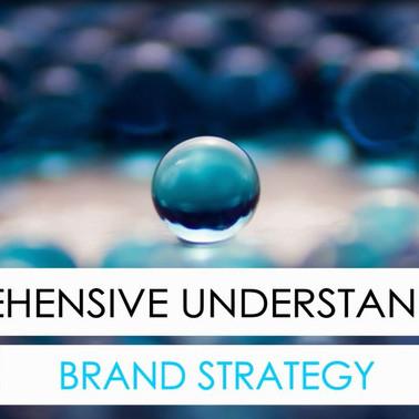 Comprehensive understanding of Brand Strategy