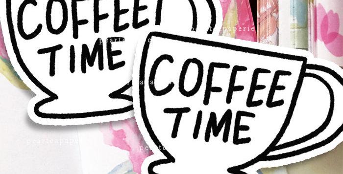 Coffee time Die cut sticker