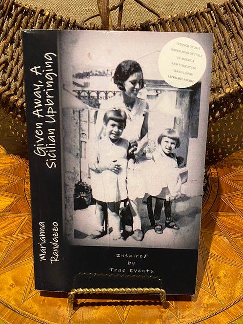 Given Away, A Sicilian Upbringing