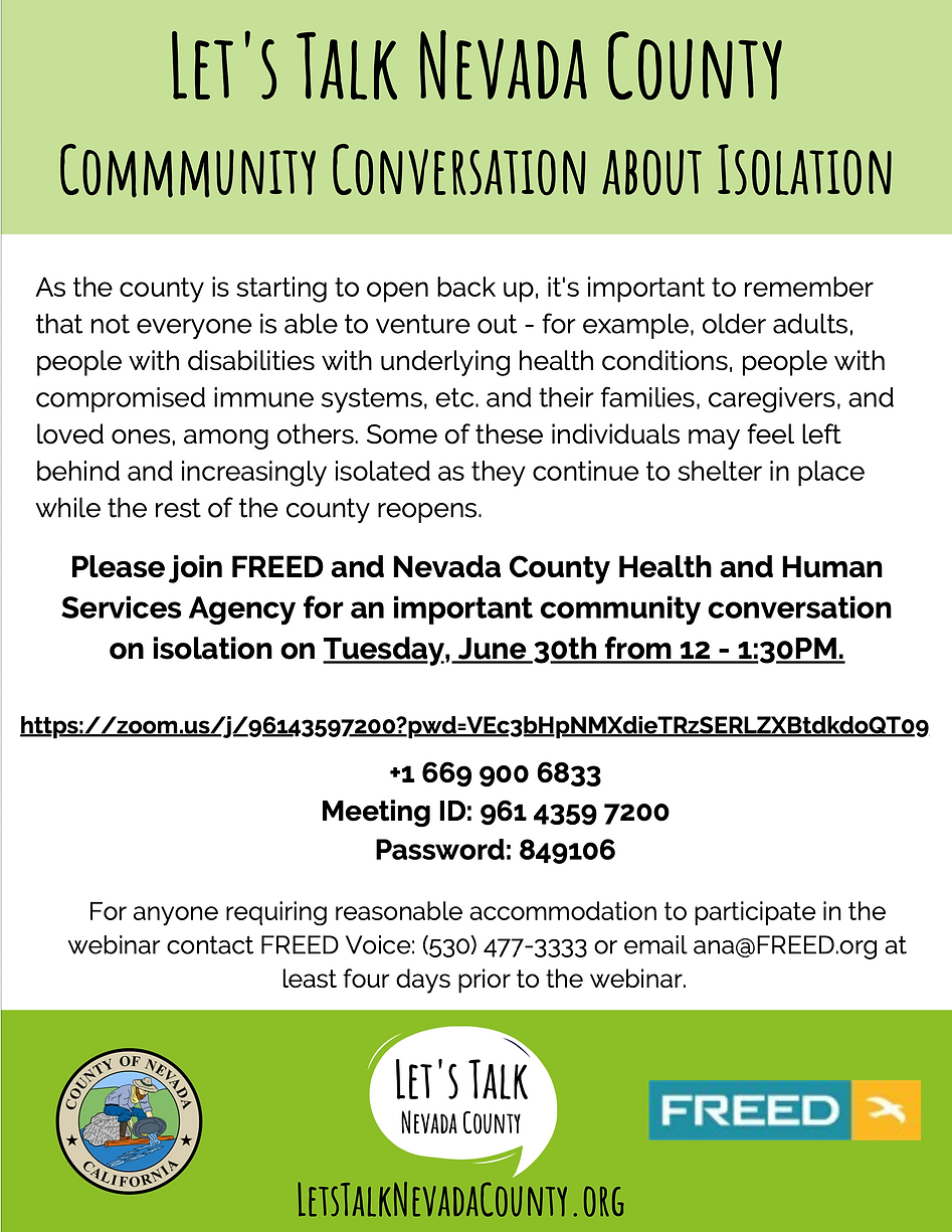 Nevada County flier isolation conversation Teusday June 30 12-1:30pm via zoom dial 1-669-900-6833 meeting ID 96143507200 Password 849106
