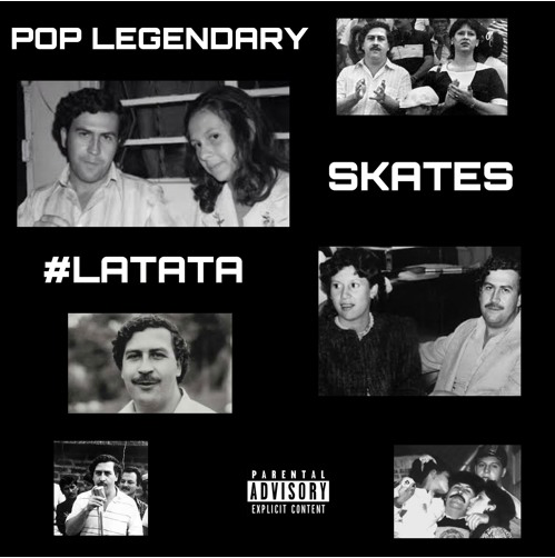 Latata by Pop Legendary and Skates
