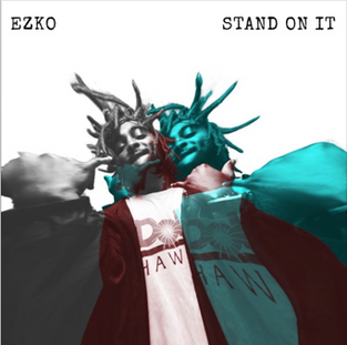 Stand On It by EZKO