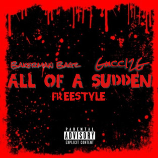All Of A Sudden by Bakerman Bagz & Gucci2G