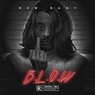 B.L.O.W by Dew Baby