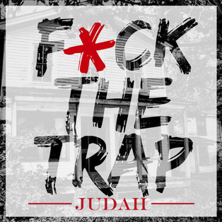 F*ck The Trap by Judah ft. Fat $tackz, Dugee F. Buller, Young I & Black Indian