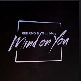 Mind On You by REBRND & Gigi May