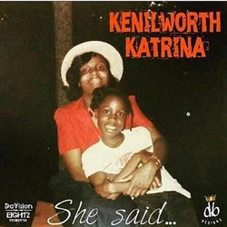 She Said by Kenilworth Katrina