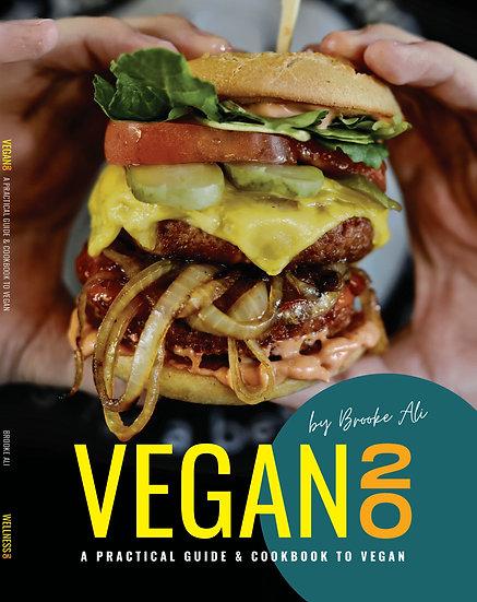 Vegan20: A practical guide & cookbook to vegan