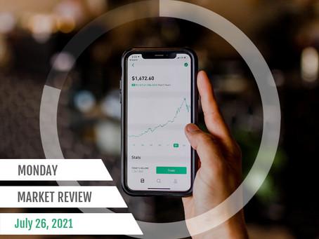 Monday Market Review: July 26, 2021